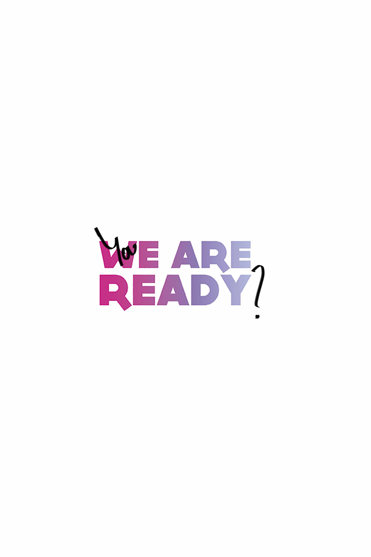 YOU ARE READY? – ¿ESTÁS LISTO?